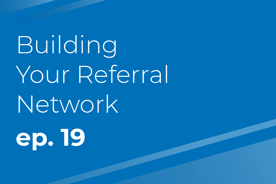 Building Your Referral Network